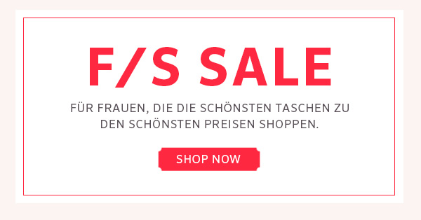 F/S Sale - Für Frauen, die die schönsten Taschen zu den schönsten Preisen shoppen.